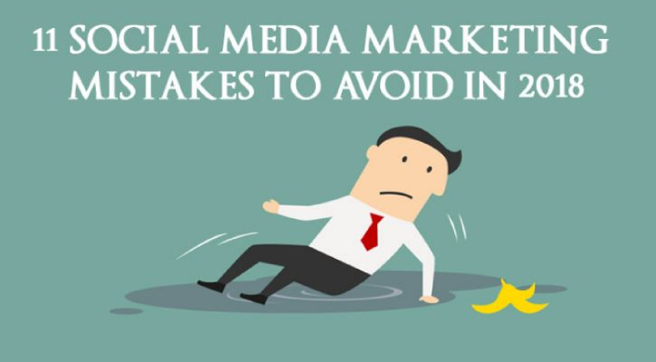Top Social Media Marketing Mistakes to Avoid to Boost your Marketing in 2018